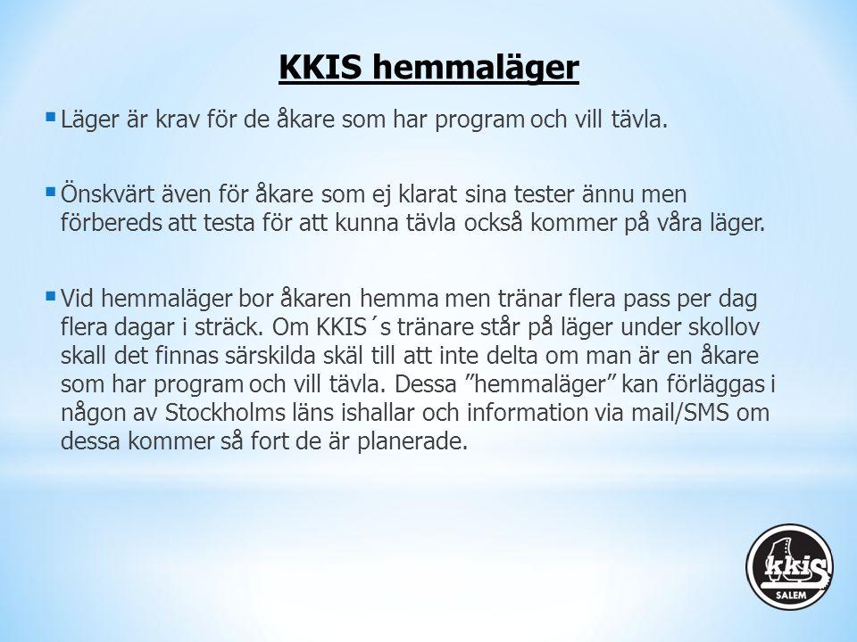 KKIS hemmaläger Läger är krav för de åkare som har program och vill tävla.