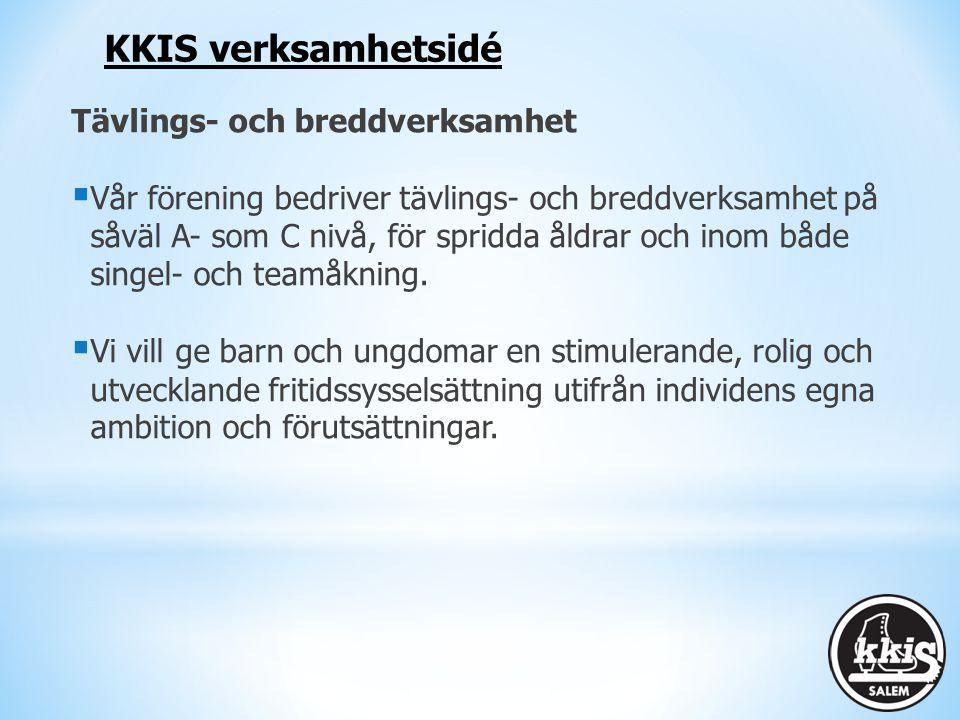 KKIS verksamhetsidé Tävlings- och breddverksamhet