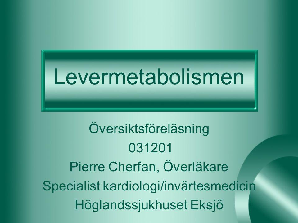 Levermetabolismen Översiktsföreläsning 031201