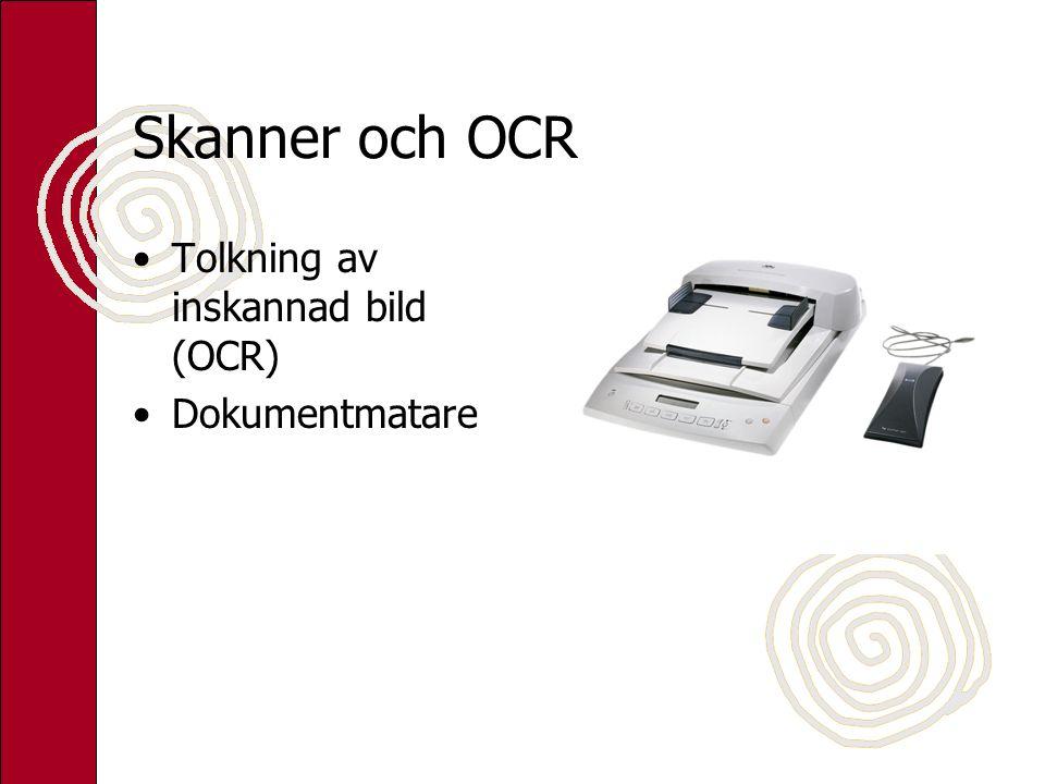 Skanner och OCR Tolkning av inskannad bild (OCR) Dokumentmatare
