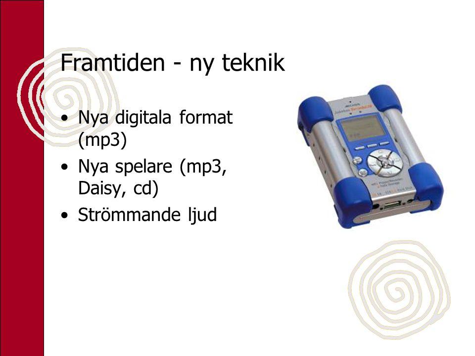 Framtiden - ny teknik Nya digitala format (mp3)