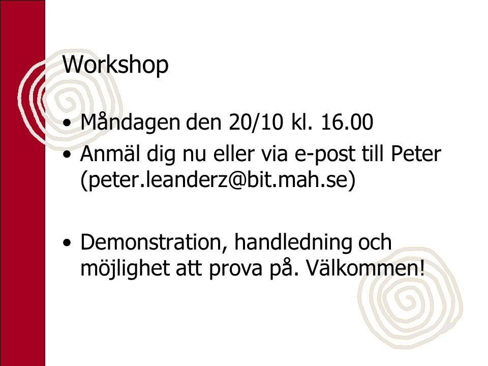 Workshop Måndagen den 20/10 kl. 16.00