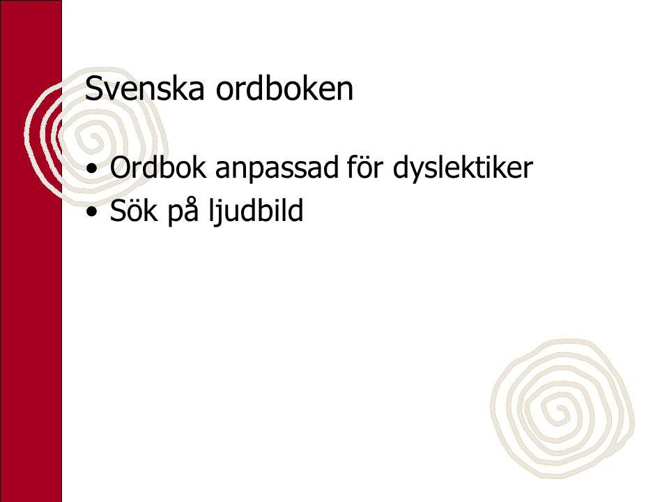 Svenska ordboken Ordbok anpassad för dyslektiker Sök på ljudbild