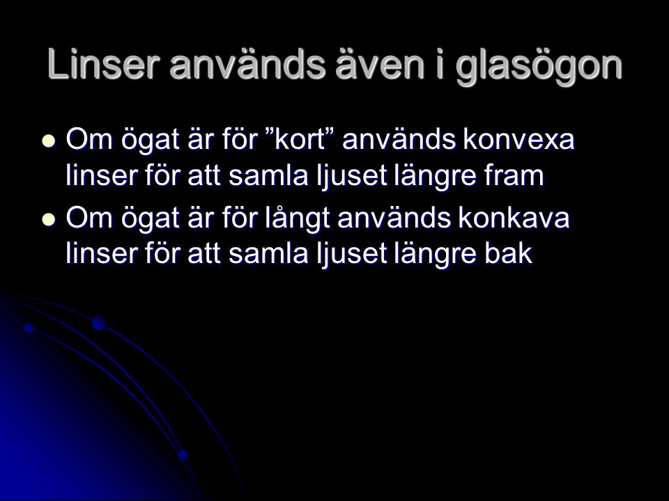 Linser används även i glasögon