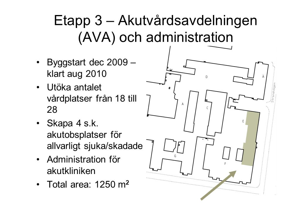 Etapp 3 – Akutvårdsavdelningen (AVA) och administration