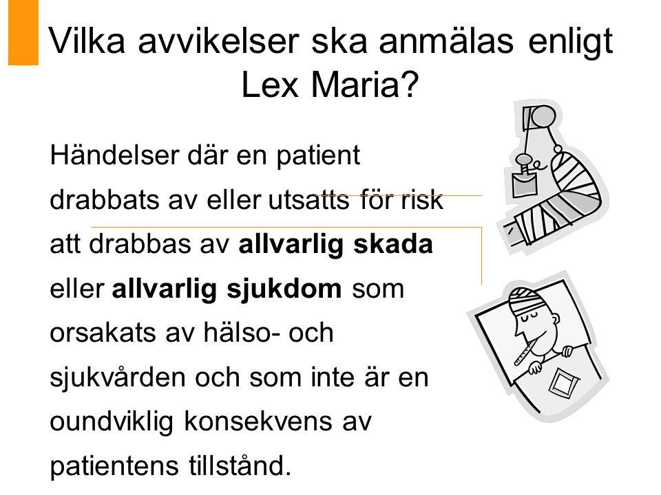 Vilka avvikelser ska anmälas enligt Lex Maria