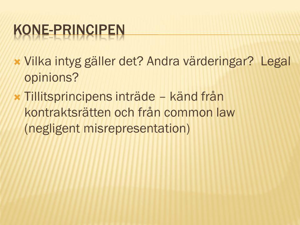 Kone-principen Vilka intyg gäller det Andra värderingar Legal opinions