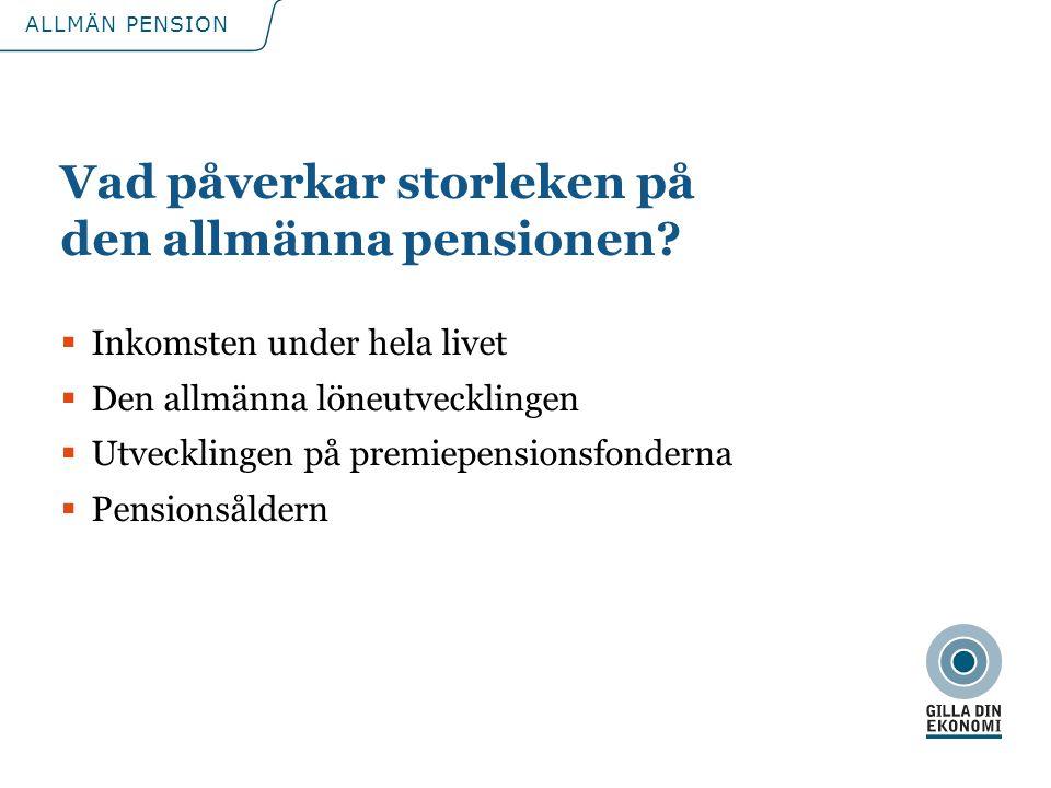 Vad påverkar storleken på den allmänna pensionen