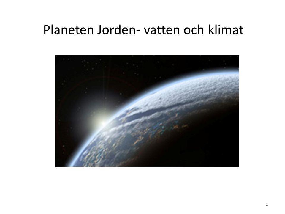Planeten Jorden- vatten och klimat