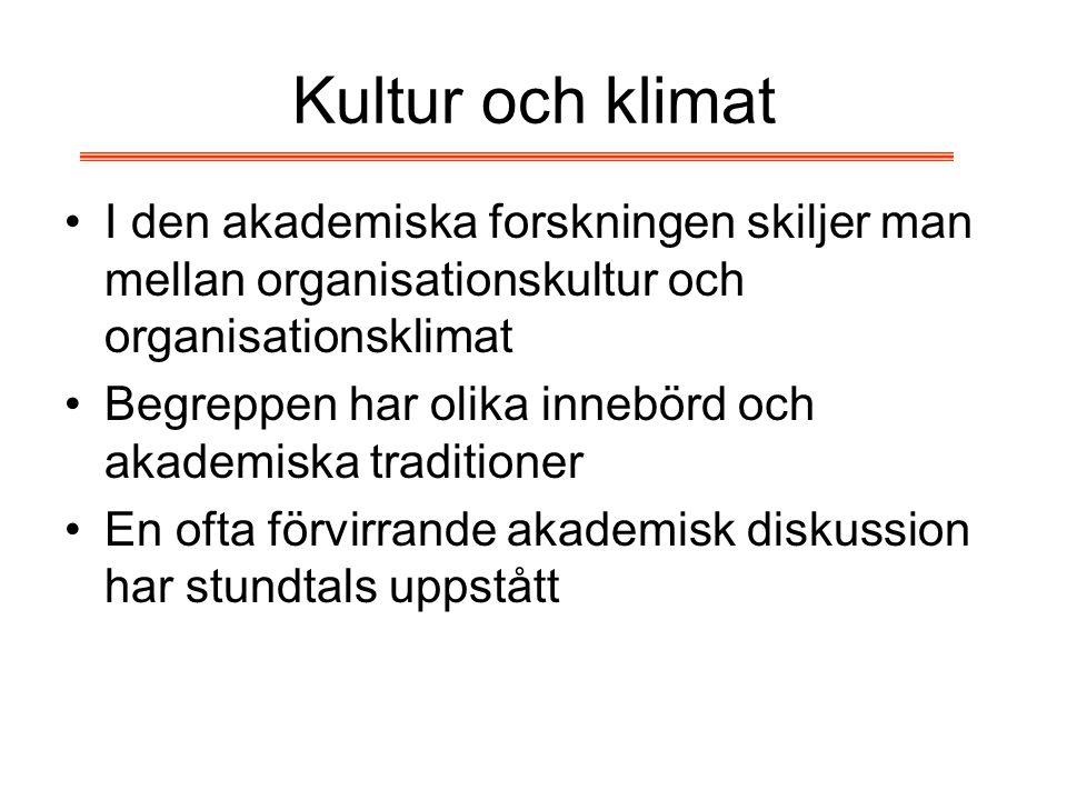 Kultur och klimat I den akademiska forskningen skiljer man mellan organisationskultur och organisationsklimat.