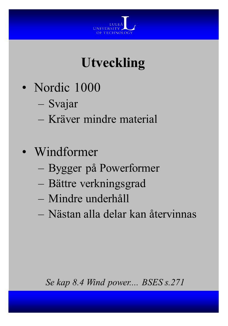 Utveckling Nordic 1000 Windformer Svajar Kräver mindre material