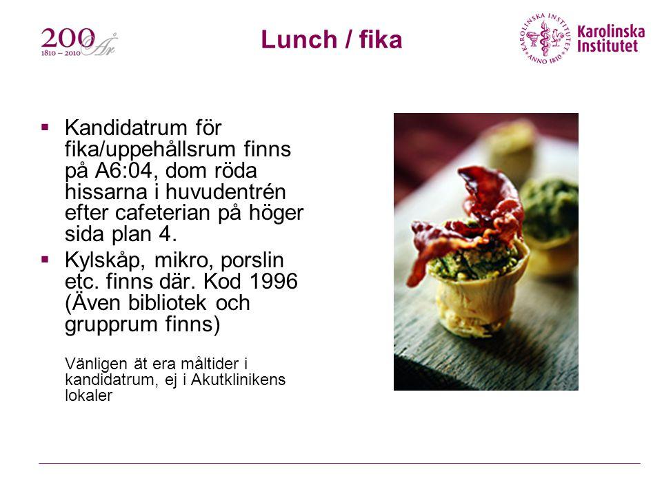 Lunch / fika Kandidatrum för fika/uppehållsrum finns på A6:04, dom röda hissarna i huvudentrén efter cafeterian på höger sida plan 4.