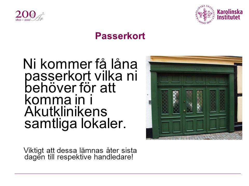 Passerkort Ni kommer få låna passerkort vilka ni behöver för att komma in i Akutklinikens samtliga lokaler.