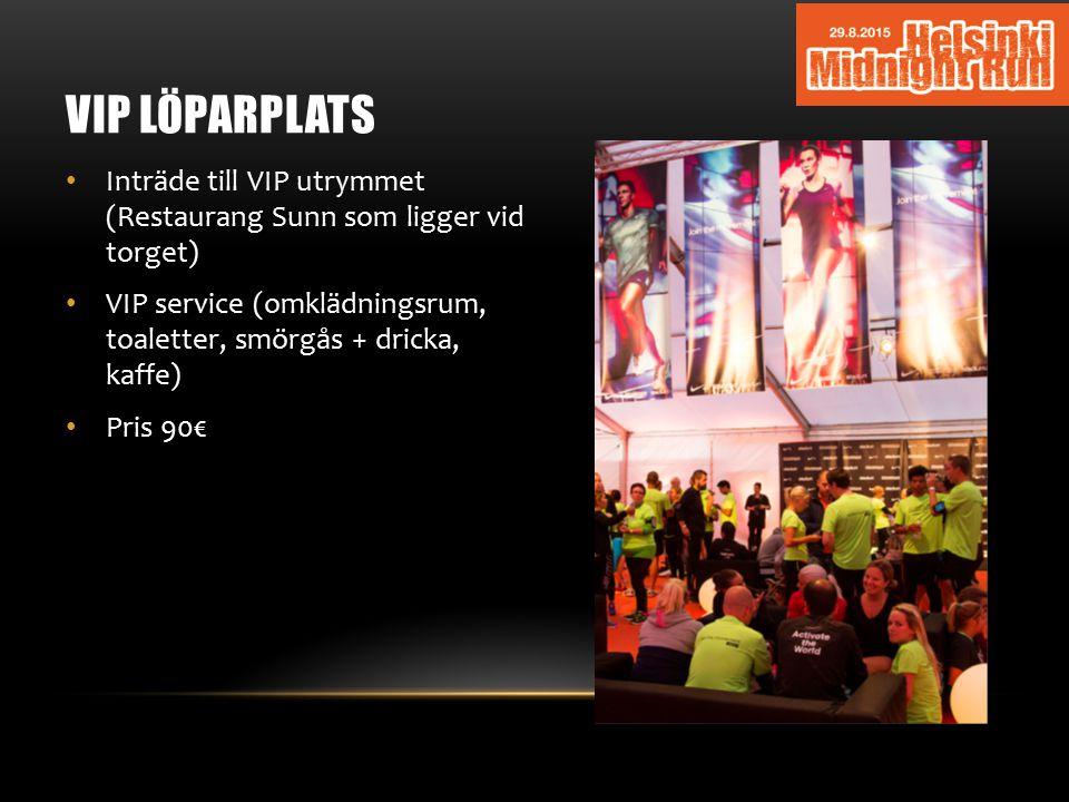 VIP LÖPARPLATS Inträde till VIP utrymmet (Restaurang Sunn som ligger vid torget)