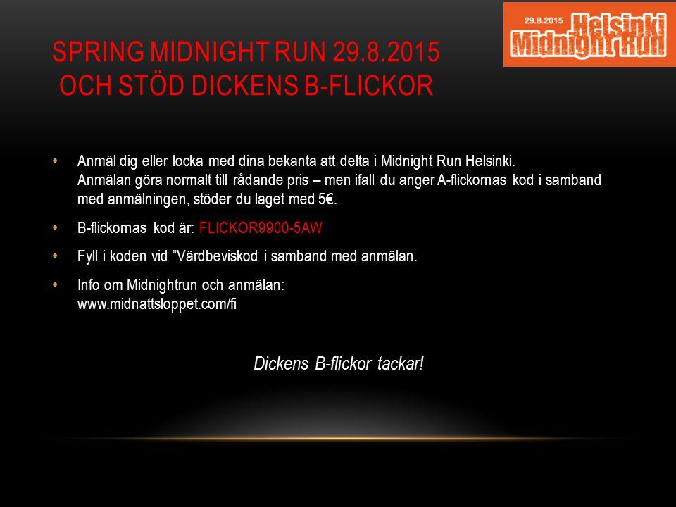 Spring MIDNIGHT RUN 29.8.2015 OCH STÖD DICKENS B-FLICKOR
