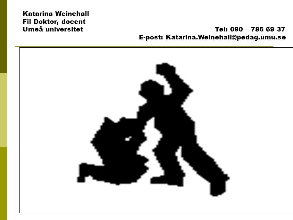 Katarina Weinehall Fil Doktor, docent.