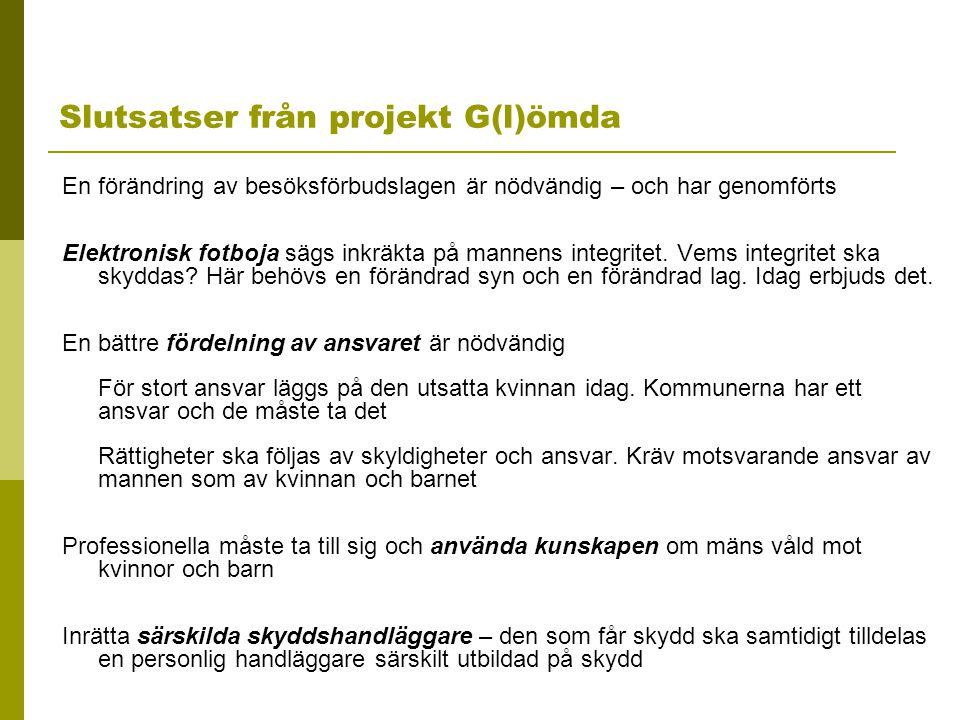 Slutsatser från projekt G(l)ömda