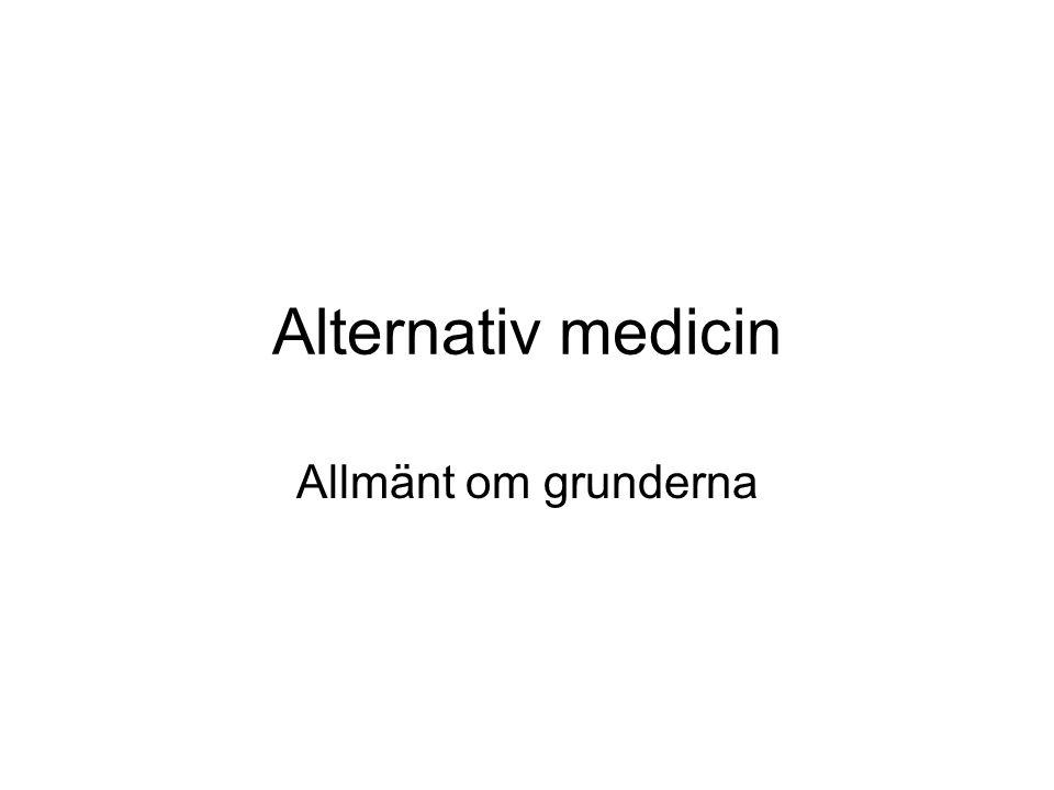 Alternativ medicin Allmänt om grunderna