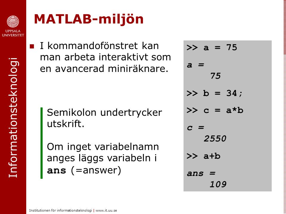 MATLAB-miljön ans (=answer)