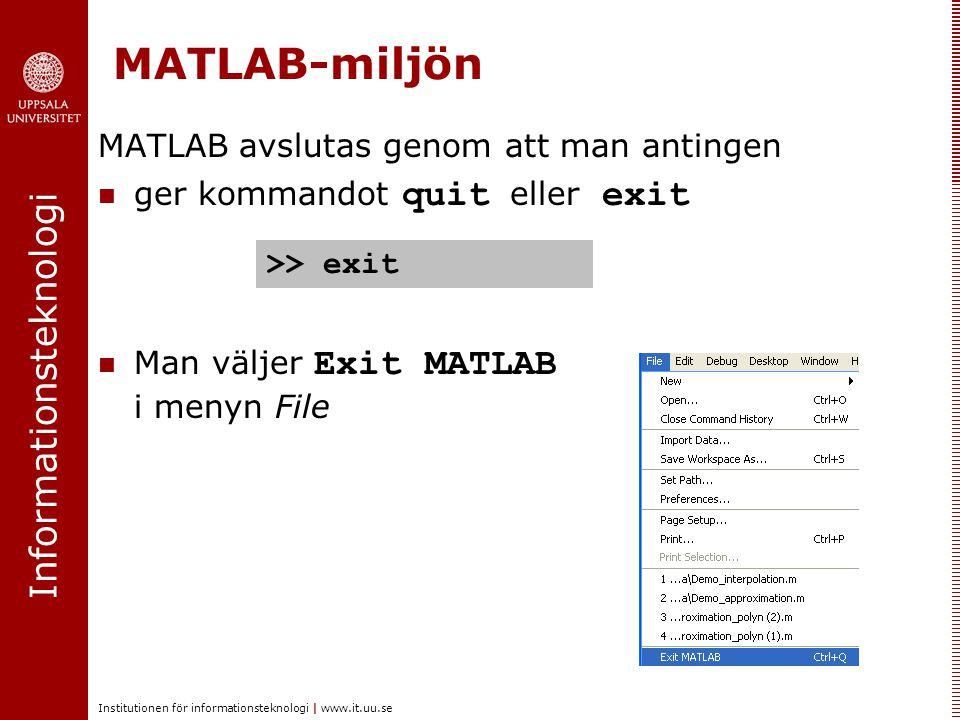 MATLAB-miljön MATLAB avslutas genom att man antingen