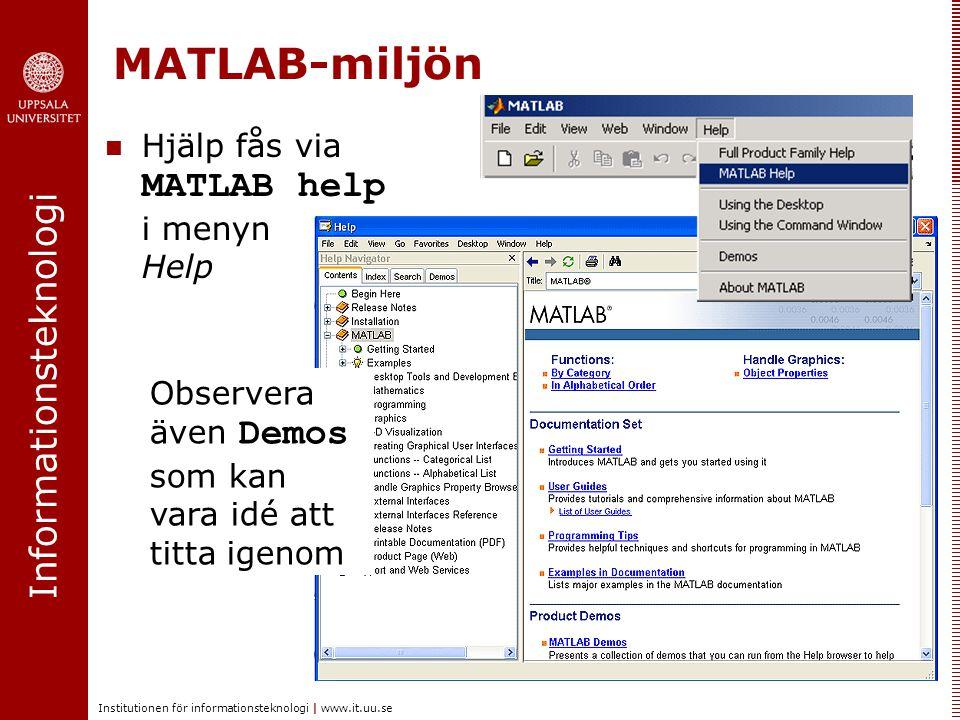 MATLAB-miljön Hjälp fås via MATLAB help i menyn Help