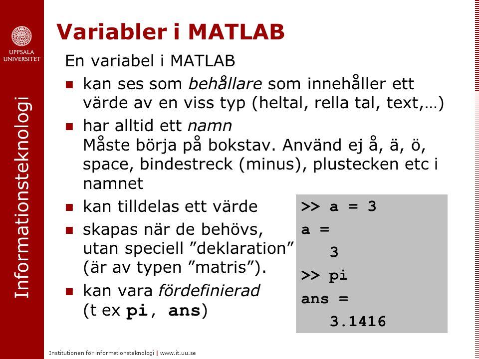 Variabler i MATLAB En variabel i MATLAB