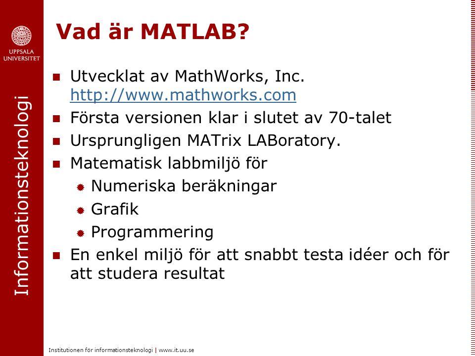 Vad är MATLAB Utvecklat av MathWorks, Inc. http://www.mathworks.com