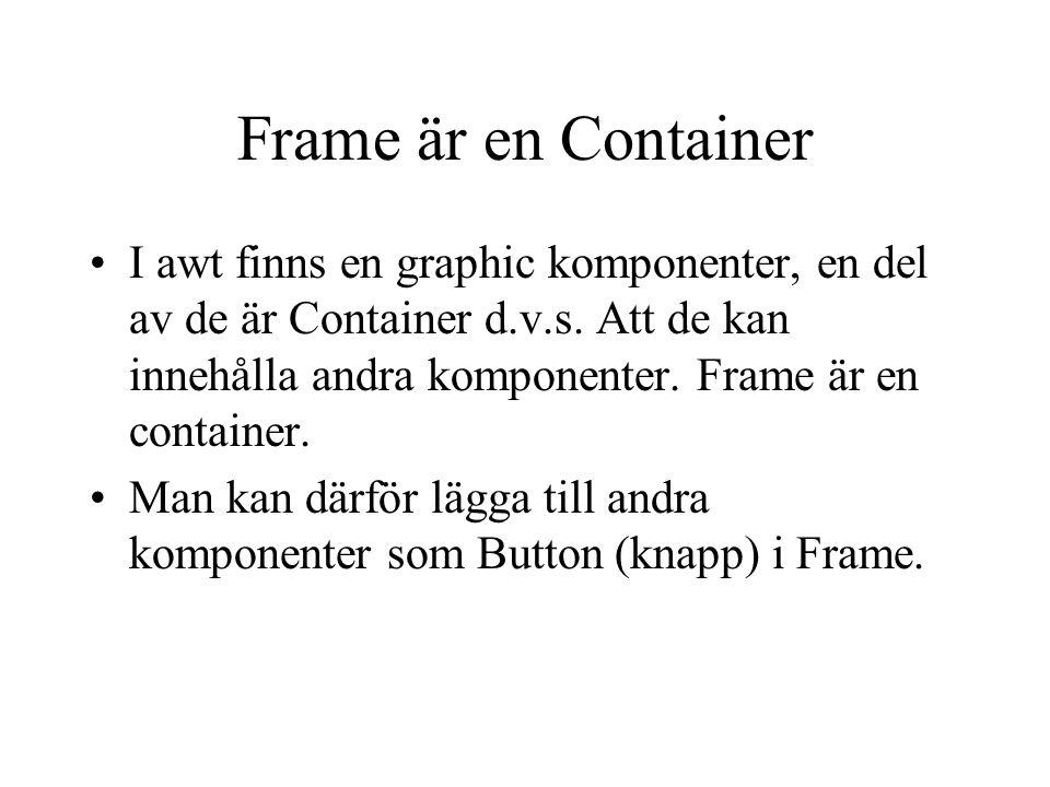 Frame är en Container