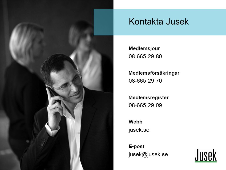 Kontakta Jusek Medlemsjour 08-665 29 80 Medlemsförsäkringar