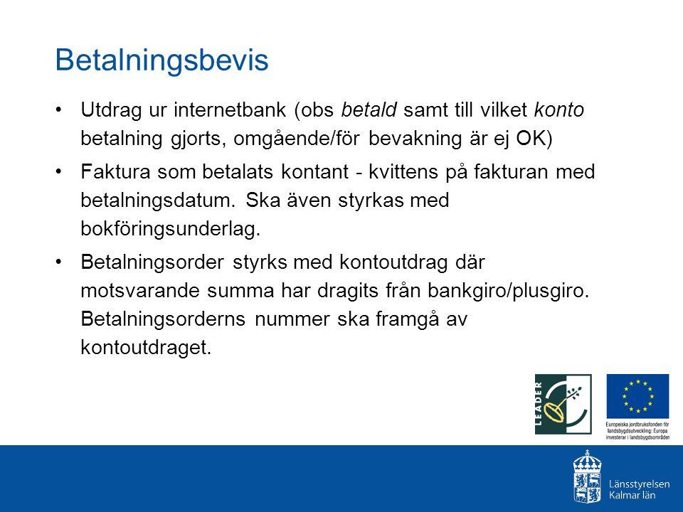 Betalningsbevis Utdrag ur internetbank (obs betald samt till vilket konto betalning gjorts, omgående/för bevakning är ej OK)
