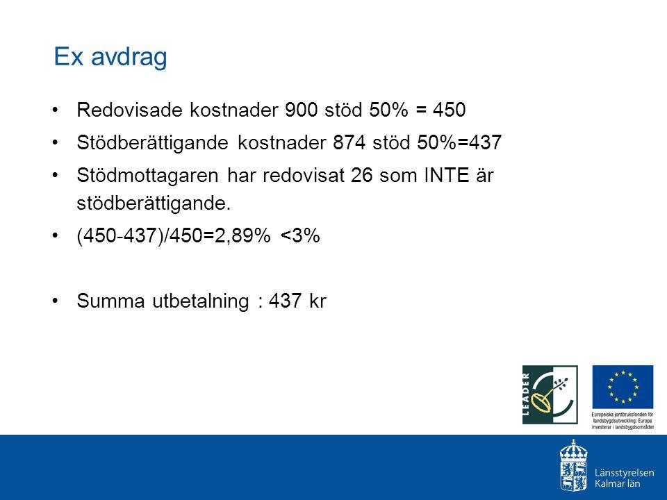 Ex avdrag Redovisade kostnader 900 stöd 50% = 450