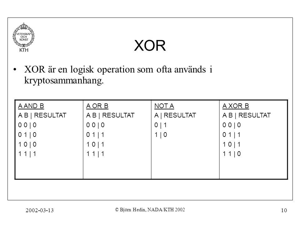 XOR XOR är en logisk operation som ofta används i kryptosammanhang.