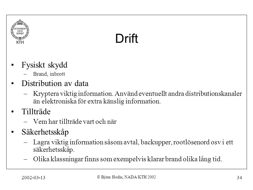 Drift Fysiskt skydd Distribution av data Tillträde Säkerhetsskåp