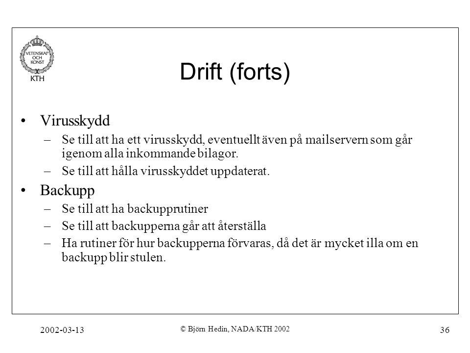 Drift (forts) Virusskydd Backupp