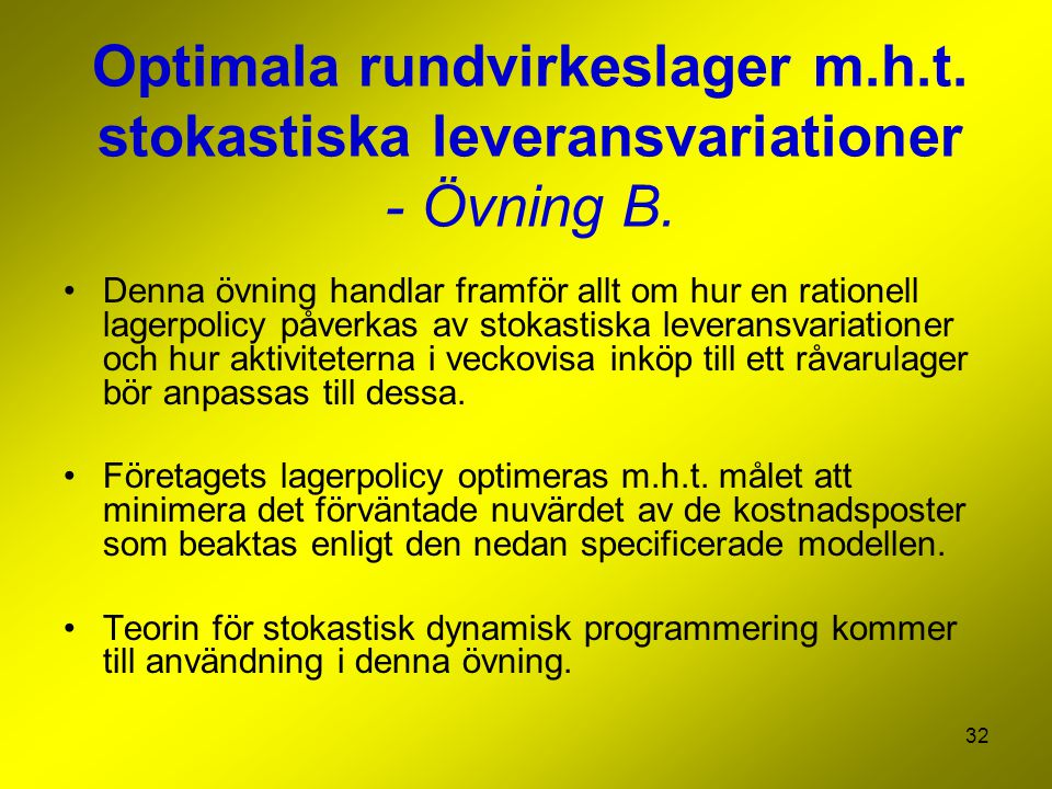 Optimala rundvirkeslager m. h. t