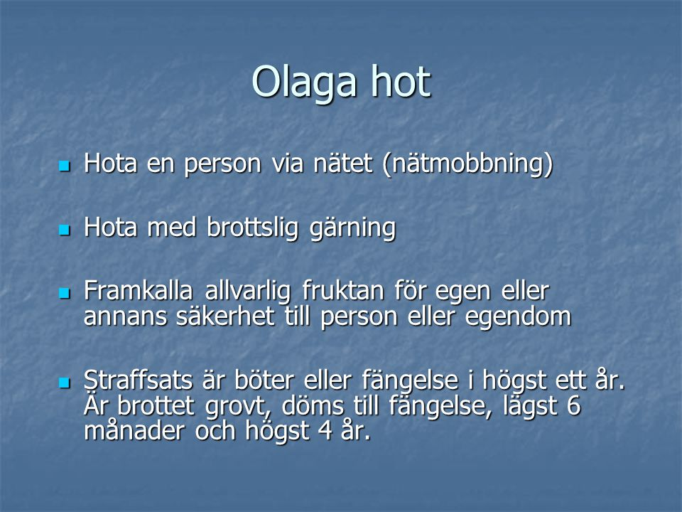 Olaga hot Hota en person via nätet (nätmobbning)