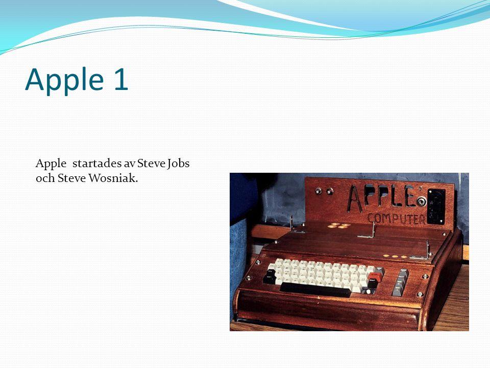 Apple 1 Apple startades av Steve Jobs och Steve Wosniak.