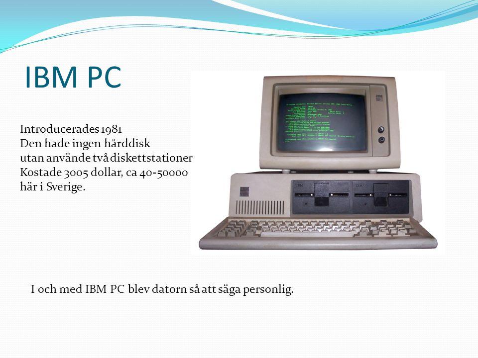 IBM PC Introducerades 1981. Den hade ingen hårddisk utan använde två diskettstationer. Kostade 3005 dollar, ca 40-50000 här i Sverige.