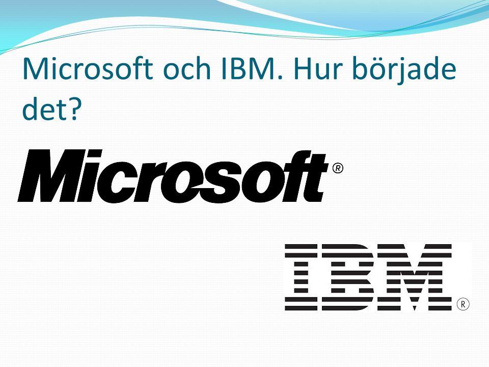 Microsoft och IBM. Hur började det