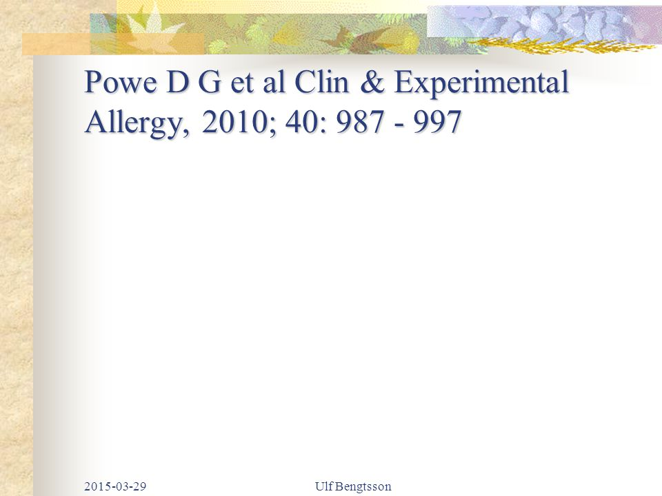 Powe D G et al Clin & Experimental Allergy, 2010; 40: 987 - 997