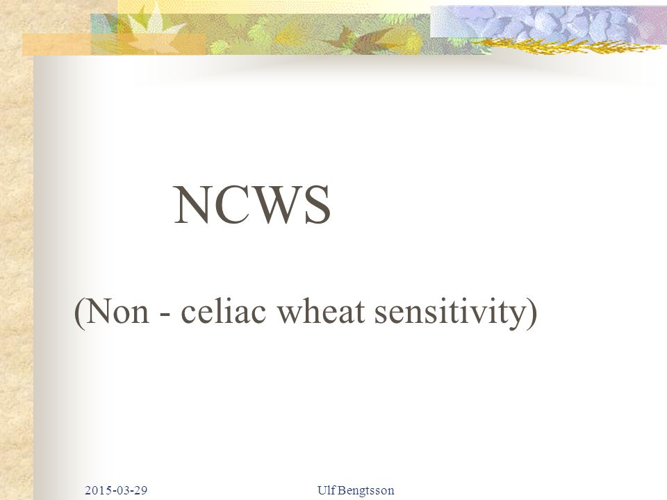(Non - celiac wheat sensitivity)
