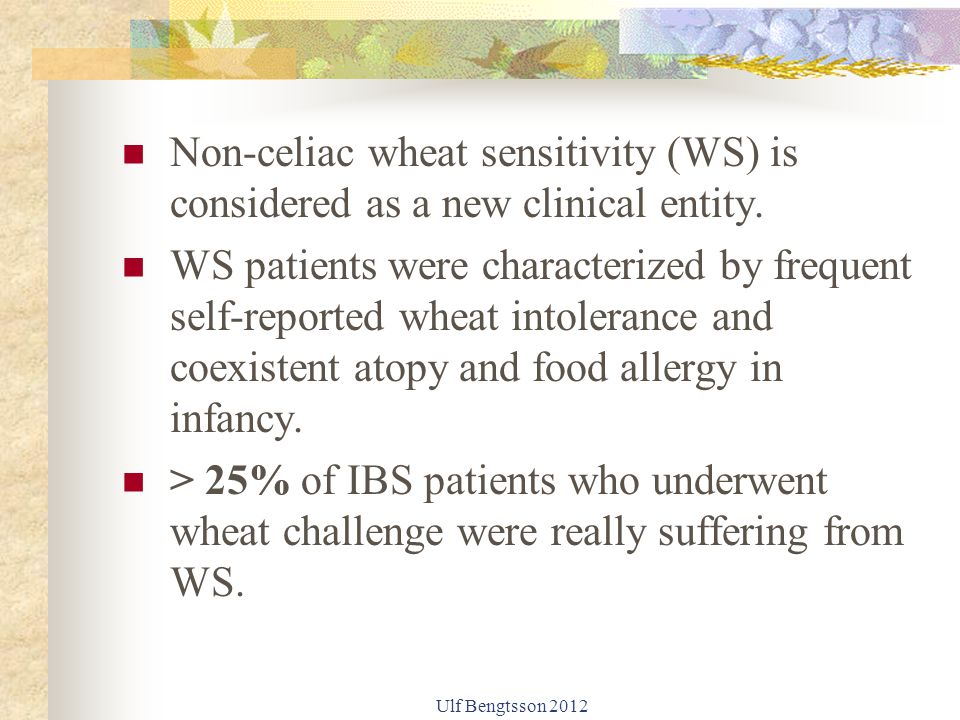 Non-celiac wheat sensitivity (WS) is considered as a new clinical entity.