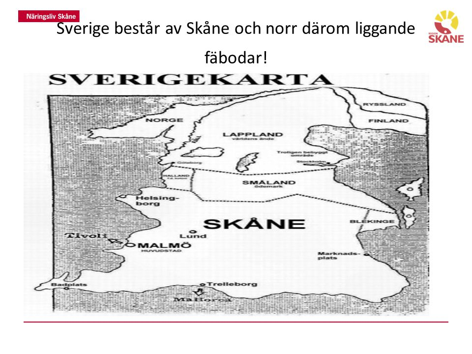Sverige består av Skåne och norr därom liggande fäbodar!