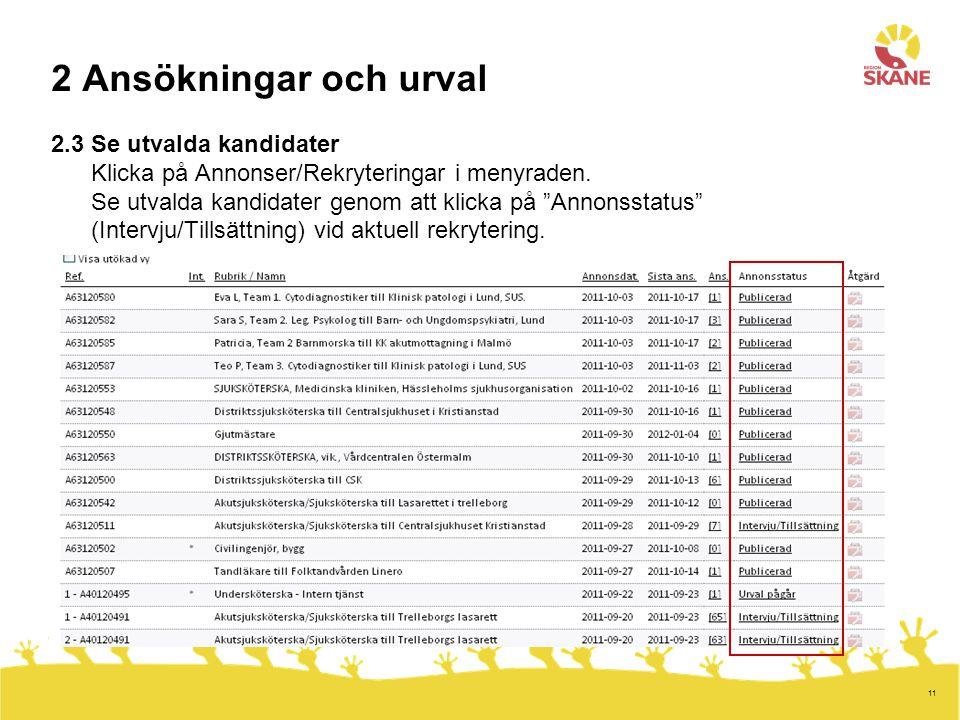 2 Ansökningar och urval 2.3 Se utvalda kandidater Klicka på Annonser/Rekryteringar i menyraden.