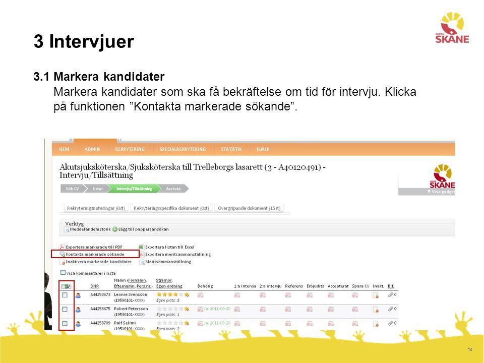 3 Intervjuer 3.1 Markera kandidater