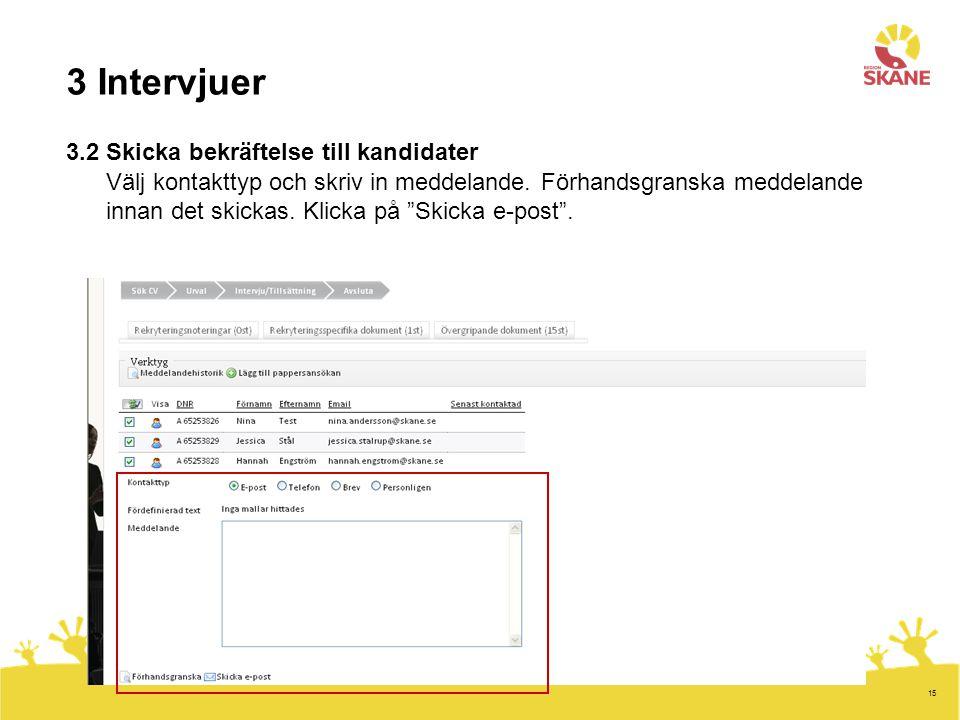 3 Intervjuer 3.2 Skicka bekräftelse till kandidater