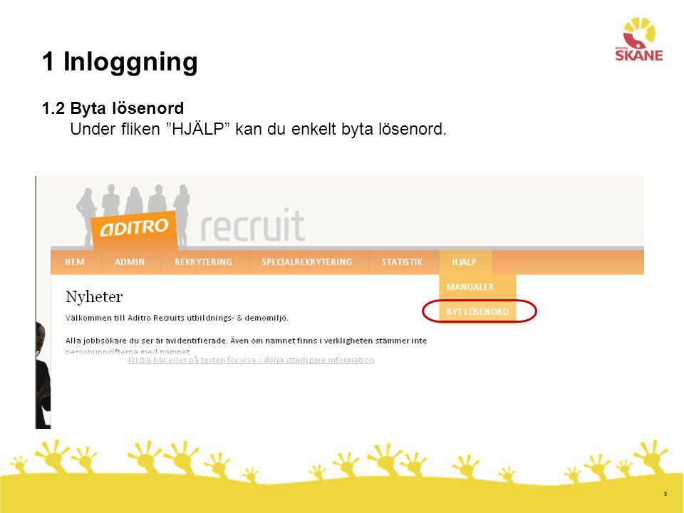 1 Inloggning 1.2 Byta lösenord Under fliken HJÄLP kan du enkelt byta lösenord.