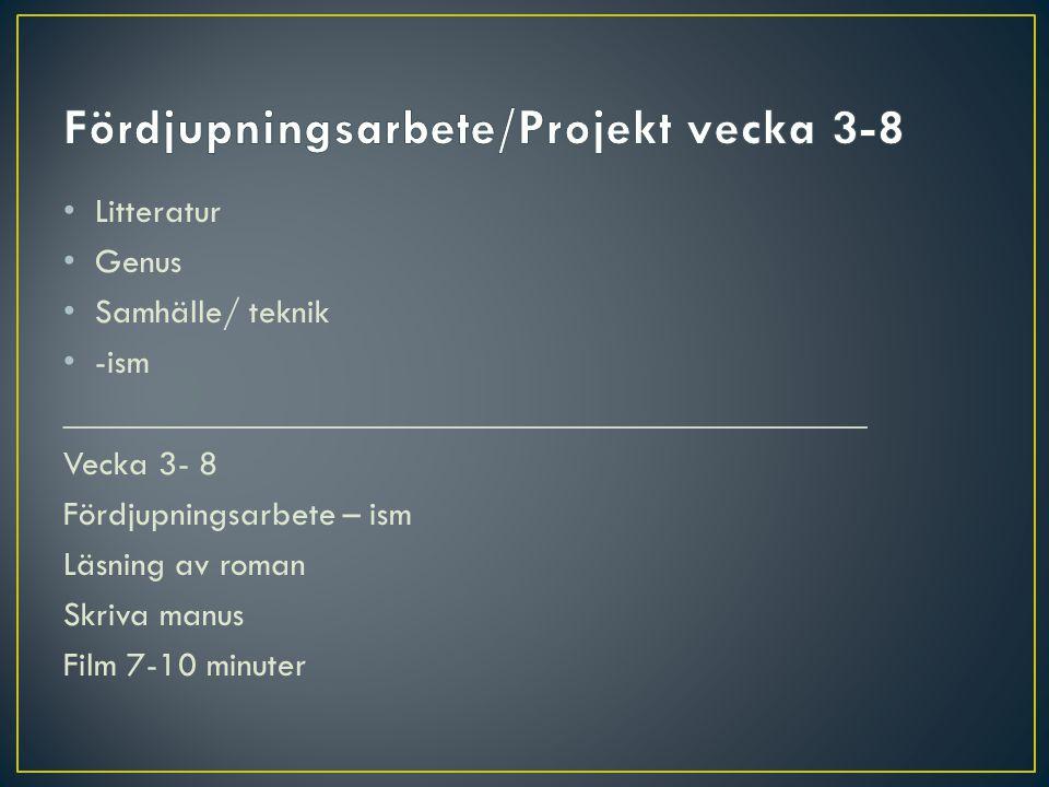 Fördjupningsarbete/Projekt vecka 3-8