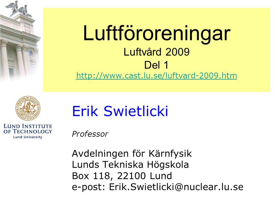 Luftföroreningar Luftvård 2009 Del 1 http://www. cast. lu