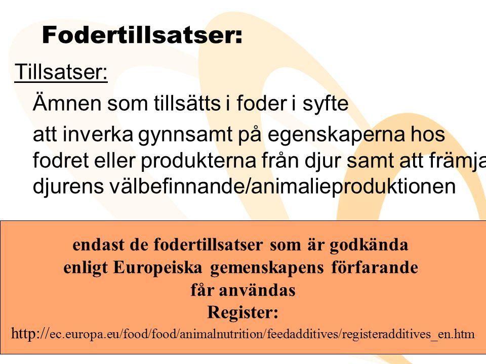 Fodertillsatser: Tillsatser: Ämnen som tillsätts i foder i syfte